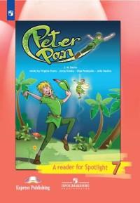 Ваулина Ю.Е. Английский в фокусе. Spotlight. Книга для чтения «Питер Пэн». 7 класс.